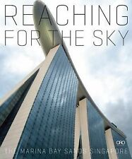 Reaching for the Sky: The Marina Bay Sands Singapore, Safdie, Moshe, New Book