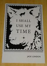 BIBLIOPHILIA LITERARY PRINTED POSTCARD ~ 'I SHALL USE MY TIME' JACK LONDON ~ NEW