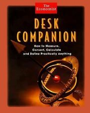 Desk Companion: How to Measure, Convert, Calculate and Define Practically Anythi