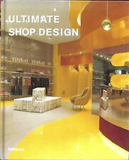 Ultimate Shop Design (2006, Hardcover) Contemporary Modern Retail Interiors