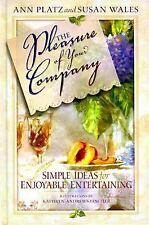 NEW - The Pleasure of Your Company: Simple Ideas for Enjoyable Entertaining