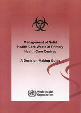 Management of Solid Health-care Waste at Primary Health Care Centres: A Decision