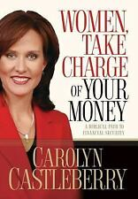 Women, Take Charge of Your Money: A Biblical Path to Financial Security, Carolyn