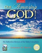 Our Amazing God! : The Fathomless Horizon of Our Father's Greatness by...