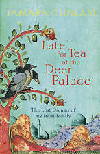 Late for Tea at the Deer Palace: The Lost Dreams of My Iraqi Family,Tamara Chala