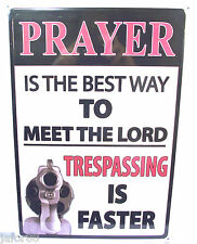 PRAYER, THE BEST WAY TO MEET THE LORD,  METAL SIGN, RIVERS EDGE