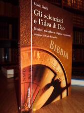 Gli scienziati e l' idea di Dio - Mario Grilli - 2010