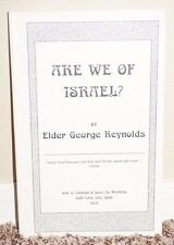 ARE WE OF ISRAEL? 1895 PHOTO REPRINT by Elder George Reynolds LDS MORMON BOOK PB
