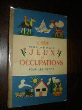 NOUVEAUX JEUX ET OCCUPATIONS POUR LES PETITS - J. Huber 1951