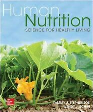 Human Nutrition : Science for Healthy Living by Wendy Schiff and Tammy J....