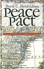 Peace Pact: The Lost World of the American Founding by David C. Hendrickson...