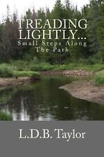 Treading Lightly... : Small Steps along the Path by L. D. B. Taylor (2013,...