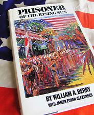 PRISONER OF THE RISING SUN William Berry POW Philippines Corregidor Bataan POW