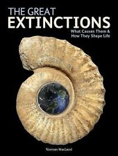 The Great Extinctions: What Causes Them and How They Shape Life, MacLeod, Norman