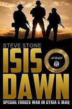 ISIS Dawn: Special Forces War in Syria and Iraq by Steve Stone (2015, Paperback)