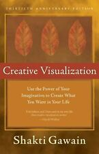 Creative Visualization : Use the Power of Your Imagination to Create What You...