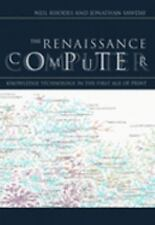 The Renaissance Computer: Knowledge Technology in the First Age of Pri-ExLibrary