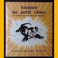 Albums du Père Castor HISTOIRE DU PETIT CHIEN Amélie Dubouquet Gerda Muller 1978