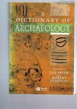 A Dictionary of Archaeology edited by Ian Shaw and Robert Jameson