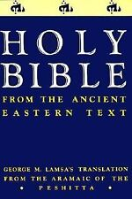 Holy Bible : From the Ancient Eastern Text by G. E. Lamsa and George M. Lamsa...