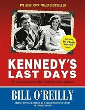 Kennedy's Last Days : The Assassination That Defined a Generation by Bill...