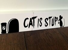 MOUSE GRAFFITI WRITER funny wall decal CAT IS STUPID stickers o