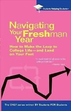Navigating Your Freshman Year: How to Make the Leap to College Life-and Land on