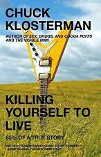 Killing Yourself to Live: 85% of a True Story-ExLibrary