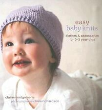 Easy Baby Knits: Clothes & Accessories for 0-3 Year-Olds Montgomerie, Claire Pa