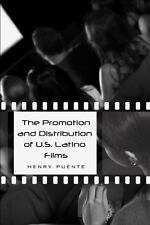 NEW - The Promotion and Distribution of U.S. Latino Films
