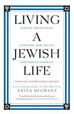 Living a Jewish Life : Jewish Traditions, Customs, and Values for Today's...