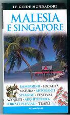 MALESIA E SINGAPORE MONDADORI 2009 LE GUIDE MONDADORI VIAGGI SUD EST ASIATICO