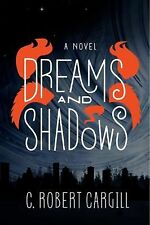 Dreams and Shadows: A Novel by C. Robert Cargill - Uncorrected Proof Edition