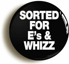 SORTED FOR Es & WHIZZ BADGE BUTTON PIN (1inch/25mm diametr) PULP ECSTASY RAVE