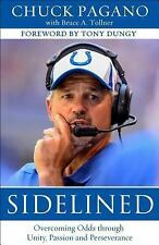 Sidelined : Overcoming Odds Through Unity, Passion and Perseverance by Chuck...