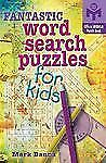 Fantastic Word Search Puzzles for Kids (Mensa)