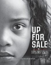 Up for Sale : Human Trafficking and Modern Slavery by Alison Behnke (2014,...