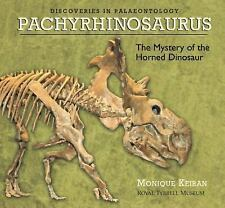 Pachyrhinosaurus: The Mystery of the Horned Dinosaur (Discoveries in Palaeontolo