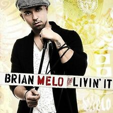 Livin' It by Brian Melo CD (2007) NEW Sealed