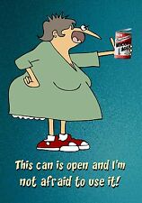 MAGNET Humor This Can is Open and I'm Not Afraid to Use it Woman Holding Can