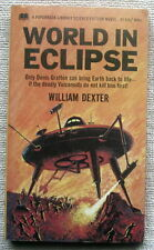 World in Eclipse by William Dexter PB 1st - the fight to reclaim your world