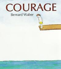 Courage by Waber, Bernard