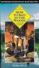 How To Shit In The Woods Kathleen Meyer Paperback