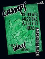 The Ideas Library: Camps, Retreats, Missions, and Service Ideas by Youth...