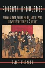 Poverty Knowledge: Social Science, Social Policy, and the Poor in Twentieth-Cent