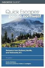 Quick Escapes Pacific Northwest, 7th: Getaways from Portland, Seattle,-ExLibrary