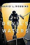 A USAF Pararescue Thriller: The Devil's Waters 0 by David L. Robbins (2012,...