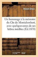 Un Hommage a la Memoire du Cte de Montalembert, Avec Quelques-Unes de Ses...
