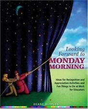 Looking Forward to Monday Morning: Ideas for Recognition and Appreciation Activi