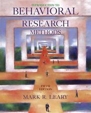 Introduction to Behavioral Research Methods by Mark R. Leary (2007, Hardcover)